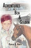 Adventures of Ben & Golden - Maness, Patricia E.