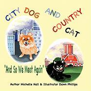 City Dog and Country Cat: And So We Meet Again - Hall, Michelle