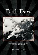 Dark Days: Reminiscences of the War in Hong Kong and Life in China, 1941-1945