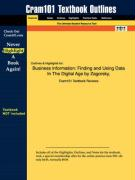 Outlines & Highlights for Business Information: Finding and Using Data in the Digital Age by Zagorsky, ISBN: 0072507705