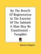 By the Benefit of Regeneration in the Exercise of the Sabbath a Man May Be Transformed - Pamphlet - Weigelius, Valentine