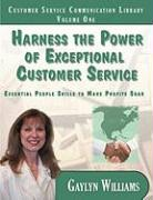 Harness the Power of Exceptional Customer Service - Williams, Gaylyn R.