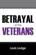 Betrayal of the Veterans - Lodge, Louis
