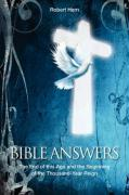Bible Answers: The End of This Age and the Beginning of the Thousand Year Reign