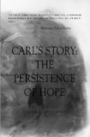 Carl's Story; The Persistence of Hope