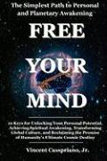 The Simplest Path to Personal and Planetary Awakening: Free Your Mind: 10 Keys for Unlocking Your Personal Potential, Achieving Spiritual Awakening, T