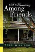 A Haunting Among Friends - Williams, Terri