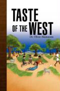 Taste of the West - Akamnonu, Oliver; Akamnonu, Dr Oliver