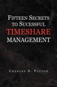 Fifteen Secrets to Successful Timeshare Management - Patton, Charles D.