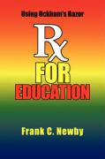 RX for Education - Newby, Frank C.