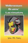 Millennium Brains' Lacrimates - Sylva-MD-Poetry