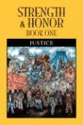 Strength & Honor: Book One - Justice