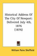 Historical Address of the City of Newport: Delivered July 4th, 1876 (1876) - Sheffield, William Paine