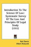 Introduction to the Science of Law: Systematic Survey of the Law and Principles of Legal Study (1911)