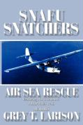 Snafu Snatchers: Air Sea Rescue Featuring Pby Catalinas - Philippines 1946