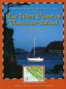 Dreamspeaker Cruising Guide: The West Coast of Vancouver Island Including Bunsby Islands and the Broken Group: Volume 6: West Coast of Vancouver Island (Bull Harbour and Cape Scott to Sooke) v. 6
