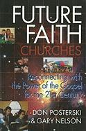 Future Faith Churches: Reconnecting with the Power of the Gospel for the 21st Century