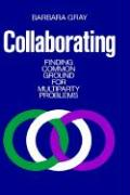 Collaborating: Finding Common Ground for Multiparty Problems