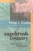 Sagebrush Country: Land and the American West - Fradkin, Philip L.
