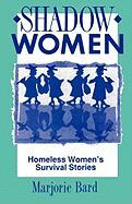 Shadow Women: Homeless Women's Survival Stories
