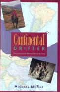 Continental Drifter: Dispatches from the Uttermost Parts of the Earth