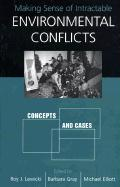 Making Sense of Intractable Environmental Conflicts: Concepts and Cases