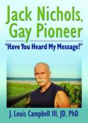 "Jack Nichols, Gay Pioneer: ""Have You Heard My Message?"""