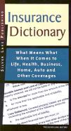 Insurance Dictionary: What Means What When It Comes to Life, Health, Business, Home, Auto and Other Coverages - The Silver Lake
