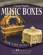 Custom Wooden Music Boxes for the Scroll Saw