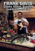 Frank Davis Cooks Cajun, Creole and Crescent City - Davis, Frank