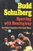 Sparring with Hemingway: And Other Legends of the Fight Game
