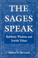 The Sages Speak: Rabbinic Wisdom and Jewish Values