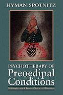 Psychotherapy of Preoedipal Conditions - Spotnitz, Hyman