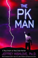 The Pk Man: A True Story of Mind Over Matter: A True Story of Mind Over Matter
