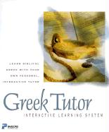 Greek Tutor: Learn Biblical Greek with Your Own Personal, Interactive Tutor