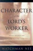 The Character of the Lord's Worker: Being Molded for the Master's Use
