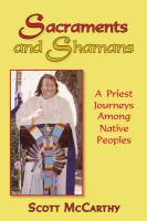Sacraments and Shamans: A Priest Journeys Among Native Peoples