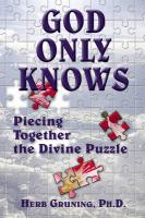 God Only Knows: Piecing Together the Divine Puzzle