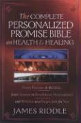 Complete Personalized Promise Bible on Health and Healing: Every Healing Scripture Promise, Personalized and Written as a Prayer Just for You
