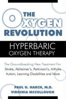 The Oxygen Revolution: Hyperbaric Oxygen Therapy: The Groundbreaking New Treatment for Stroke, Alzheimer's, Parkinson's, Arthritis, Autism, L