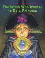 The Witch Who Wanted to Be a Princess