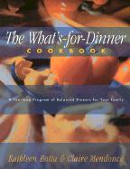 What's-For-Dinner Cookbook: A Year-Long Program of Balanced Dinners for Your Family