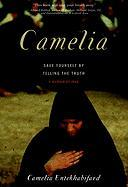 Camelia: Save Yourself by Telling the Truth-A Memoir of Iran - Entekhabifard, Camelia