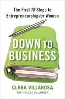 Down to Business: The First 10 Steps to Entrepreneurship for Women