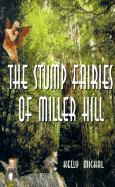 The Stump Fairies of Miller Hill