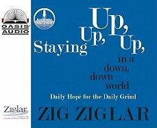 Staying Up, Up, Up in a Down, Down World: Daily Hope for the Daily Grind