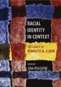 Racial Identity in Context: The Legacy of Kenneth B. Clark