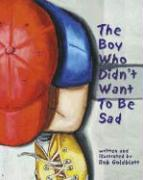 The Boy Who Didn't Want to Be Sad
