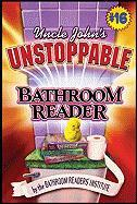 Uncle John's Unstoppable Bathroom Reader - Bathroom Reader's Hysterical Society