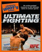 The Complete Idiot's Guide to Ultimate Fighting